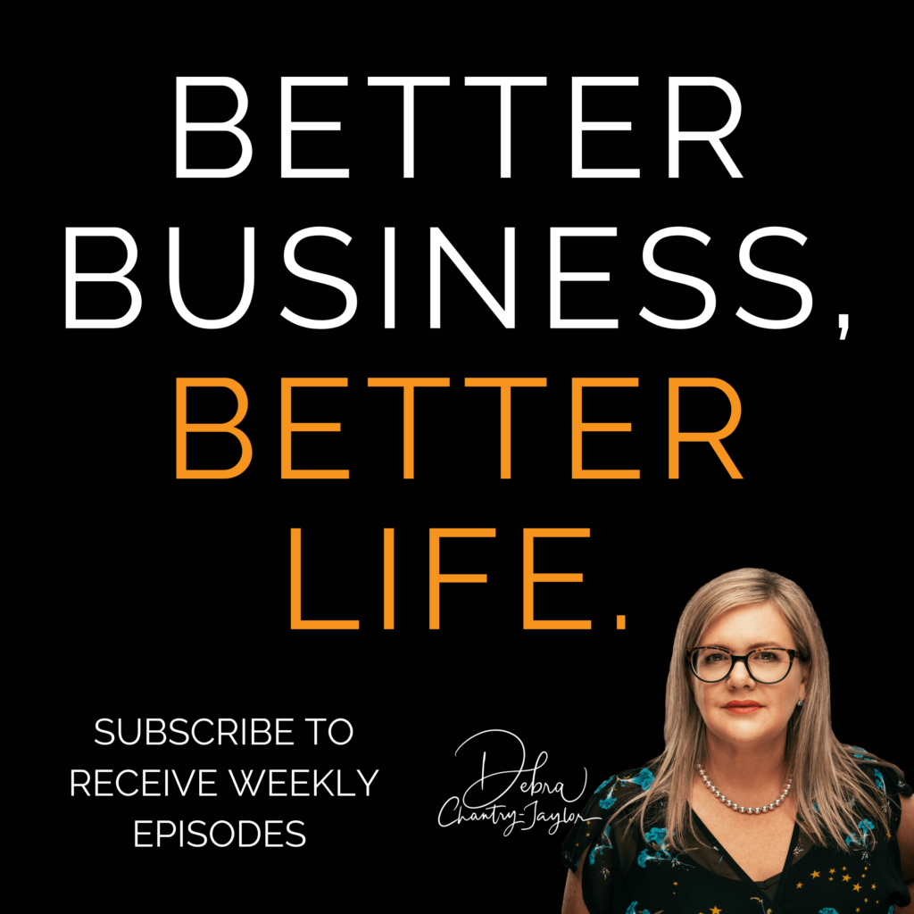 From train wrecks to tattoos with Debra Chantry-Taylor – Episode 0 of Better Business, Better Life!