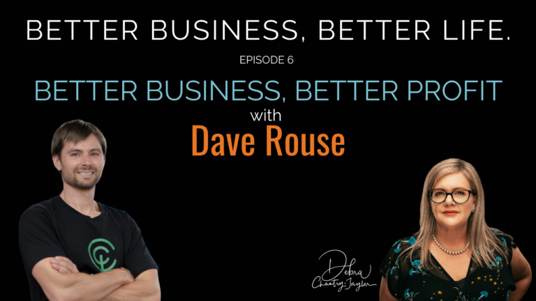 Sustainable Business, Better Profit with Dave Rouse – Episode 6 of Better Business, Better Life