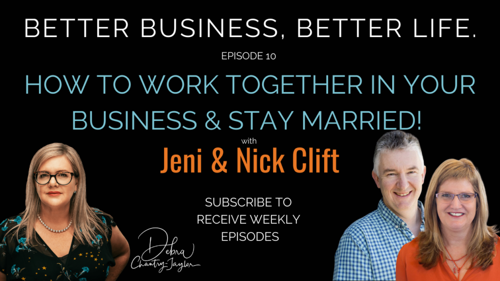 How to work together in your business & stay married with Jeni & Nick Clift – Episode 10